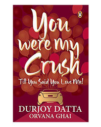 You Were My Crush: Till You Said You Love Me!
