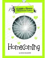 Homecoming (Claudia And Monica: Freshman Girls)