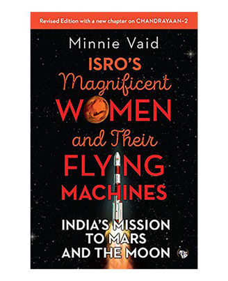 Those Magnificent Women And Their Flying Machines: Isro