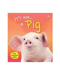 It's Me A Pig