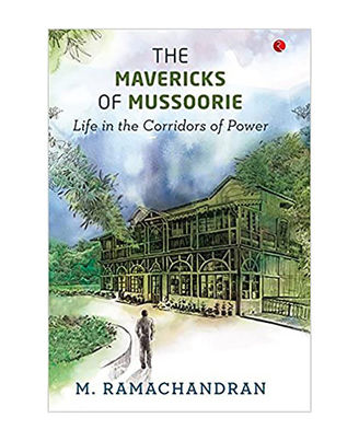 Mavericks Of Mussoorie