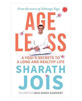 Ageless: A Yogi s Secrets To A Long And Healthy Life
