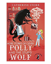More Stories Of Clever Polly And The Stupid Wolf