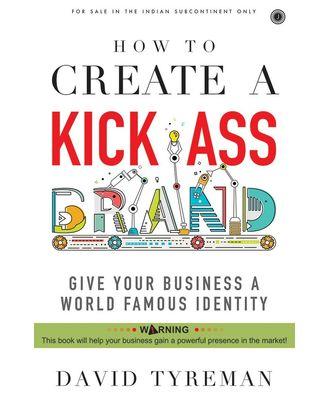 How To Create A Kick Ass Brand