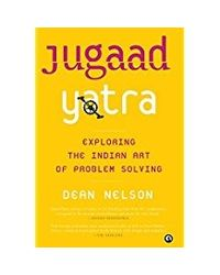 Jugaad Yatra: Exploring The Indian Art Of Problem Solving