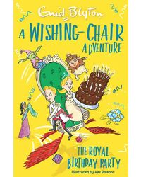 A Wishing- Chair Adventure: The Royal Birthday Party