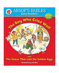 The Boy Who Cried Wolf: With The Goose That Laid The Golden Eggs (Aesop's Fables Easy Readers)