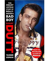 Sanjay Dutt: The Crazy Untold Story Of Bollywood