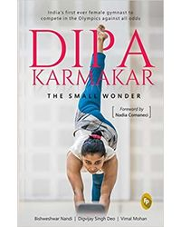 Dipa Karmakar: The Small Wonder