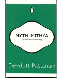 Myth= Mithya: Decoding Hindu Mythology