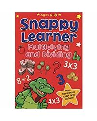 Snappy Learner Multiplying And Dividing (6- 8 Years)