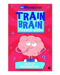 Mensa Train Your Brain: Cranium Crunchers