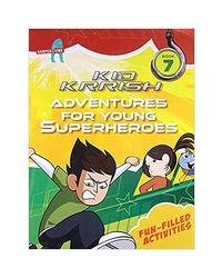 Kid Krrish Book 7: Fun- Filled Activities