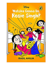 Watcha Gonna Do, Rosie Singh?