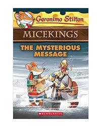 The Mysterious Message (Geronimo Stilton Micekings# 5)