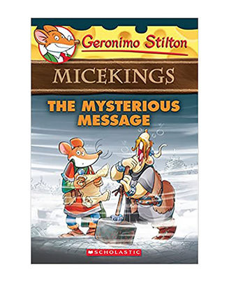 The Mysterious Message (Geronimo Stilton Micekings# 5)