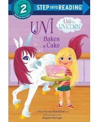 Uni Bakes a Cake (Uni the Unicorn)