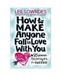 How To Make Anyone Fall In Love With You?