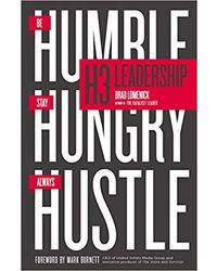 H3 Leadership: Be Humble. Stay Hungry. Always Hustle
