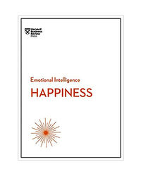 Happiness (Hbr Emotional Intelligence Series)