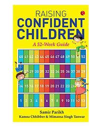 Raising Confident Children: A 52- Week Guide