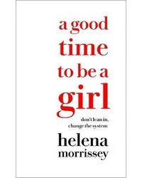 A Good Time To Be A Girl: Don
