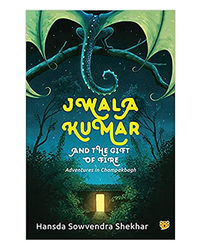 Jwala Kumar And The Gift Of Fire