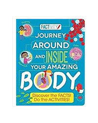 Factivity Journey Around And Inside Your Amazing Body: Discover The Facts! Do The Activities