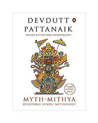 Myth= Mithya: Decoding Hindu Mythology