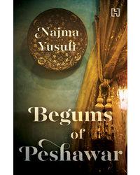 The Begums Of Peshawar
