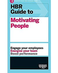 Hbr Guide To Motivating People R Guide Series)