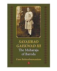 Sayajirao Gaekwad Iii: The Maharaja Of Baroda