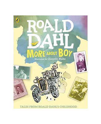 More About Boy: Tales From Roald Dahl s Childhood