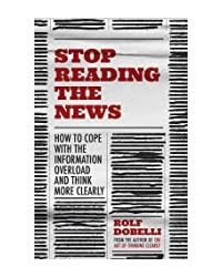 Stop Reading The News