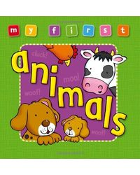 My First Animals Board Book, Bright And Colorful First Topics Make Learning Easy And Fun. For Ages 0- 3. (My First Baby Books)