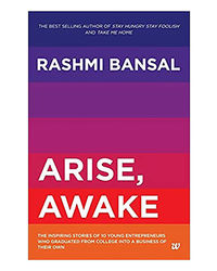 Arise, Awake: The Inspiring Stories Of Young Entrepreneurs Who Graduated From College Into A Business Of Their Own