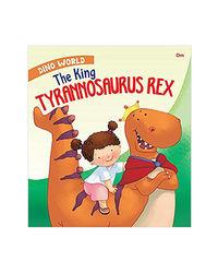 The King Tyrannosaurus Rex: Dino World