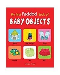 My First Padded Book of Baby Objects: Early Learning Padded Board Books for Children