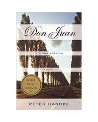 Don Juan: His Own Version: A Novel
