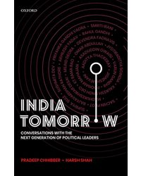 India Tomorrow: Conversations with the Next Generation of Political Leaders
