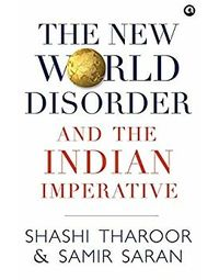 The New World Disorder And The Indian Imperative