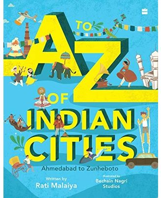 A To Z Of Indian Cities, A: Ahmedabad to Zunheboto