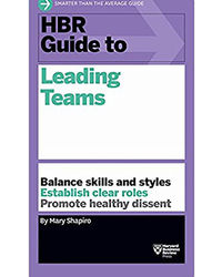 Hbr Guide To Leading Teams R Guide Series)