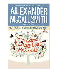 To The Land Of Long Lost Friends (No. 1 Ladies' Detective Agency)