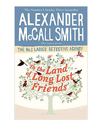 To The Land Of Long Lost Friends (No. 1 Ladies  Detective Agency)