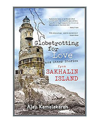 Globetrotting For Love And Other Stories From Sakhalin Island