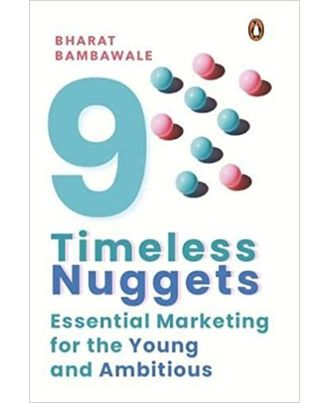 9 Timeless Nuggets: Essential Marketing for the Young and Ambitious