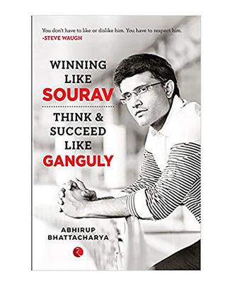 Winning Like Sourav: Think & Succeed Like Ganguly