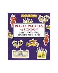 Royal Palaces Of London: A Three- Dimensional Expanding Pocket Guide