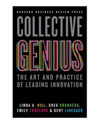 Collective Genius: The Art And Practice Of Leading Innovation